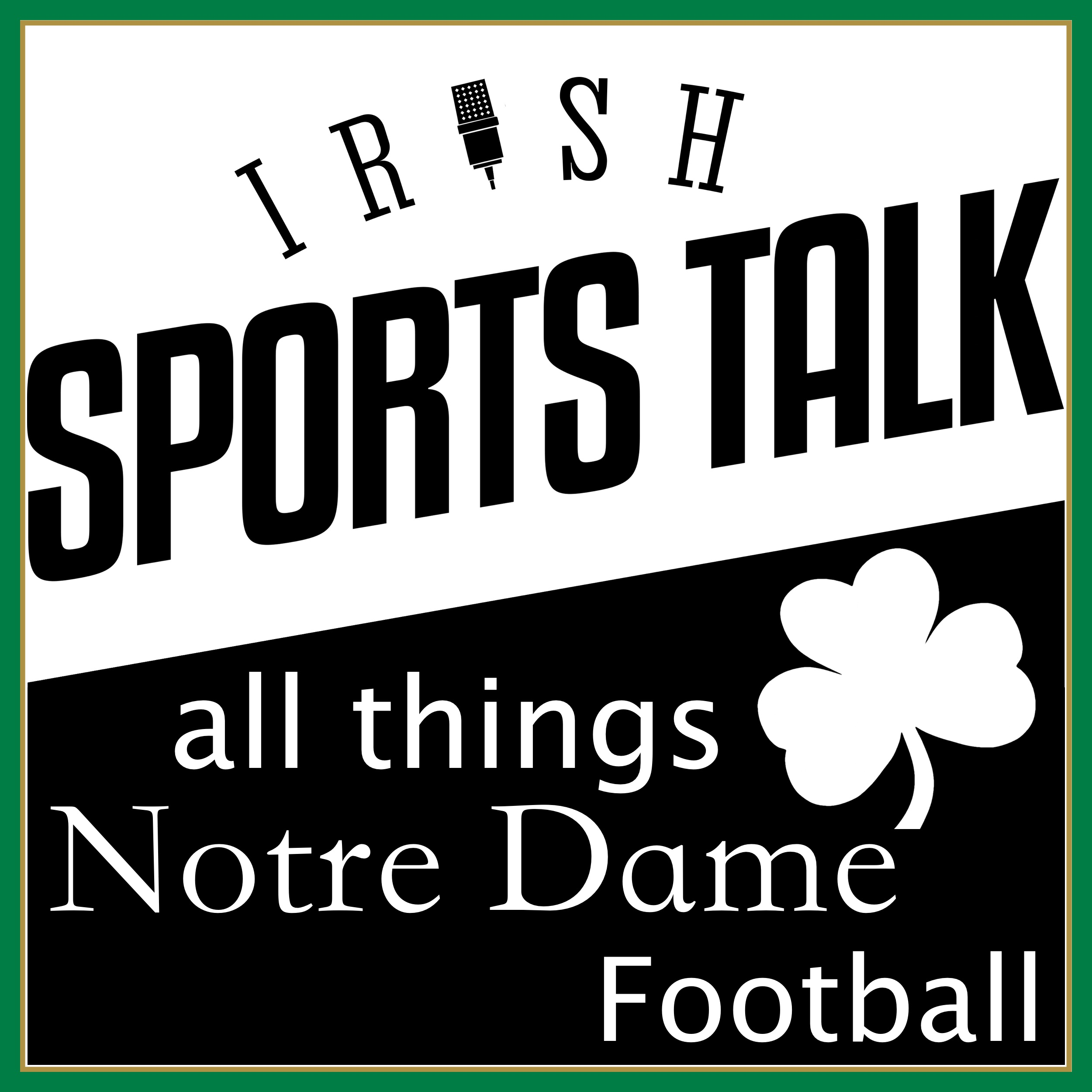 Irish Sports Talk: A Notre Dame Football Podcast